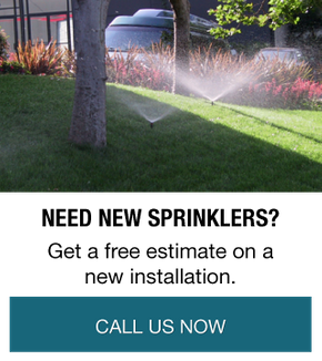 Need New Sprinklers? | Get a free estimate on a new installation. | Call Us Now